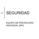 EPIs - Equipos de Proteccion Individual